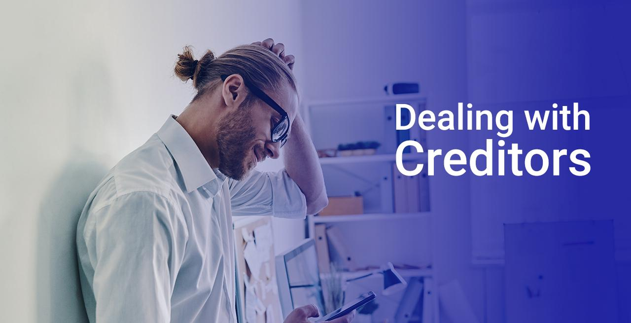 Dealing with creditors